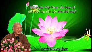 Phật giáo Việt Nam cần bảo vệ nền độc lập dân tộc như thế nào?