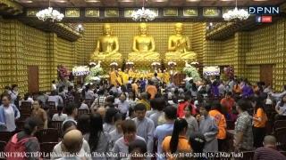 [LIVESTREAM] Lễ Khánh Tuế Sư Phụ Thích Nhật Từ tại chùa Giác Ngộ Ngày 31-03-201