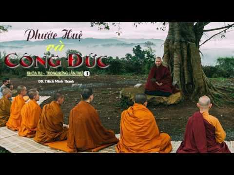 Khóa Tu - Trong Rừng Lần Thứ 3- PHƯỚC HUỆ và CÔNG ĐỨC