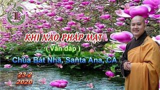 Khi Nào Pháp Mạt (VẤN ĐÁP) - Thầy Thích Pháp Hòa (Chùa Bát Nhã, Santa Ana, CA Ngày 23.2.2020)