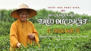 Triết học PG bài 3: Bối cảnh xã hội thời đức Phật