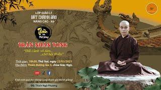 """Thiền của Phật Hoàng Trần Nhân Tông """"Đối cảnh vô tâm...chớ hỏi thiền"""" - ĐĐ. Thích Ngộ Phương"""