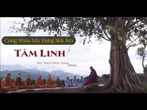 Cùng Nhau Xây Dựng Mái Ấm Tâm Linh_Thích Minh Thành