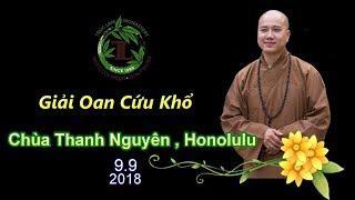 Giải Oan Cứu Khổ  ( Chùa Thanh Nguyên , Honolulu , Ngày 9.9.2018 )