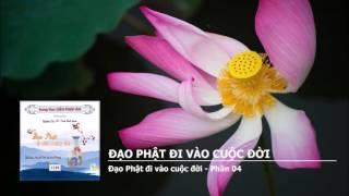 Đạo Phật đi vào cuộc đời  - phần 01