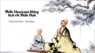 Thiền Vipassanā không tách rời Thiền Định - Thư Thầy Trò 73 | Viên Minh - Tâm Ngọc