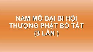 """Nghi Thức Tụng """"Chú Đại Bi"""" (Âm Việt) (Có Phụ Đề)"""