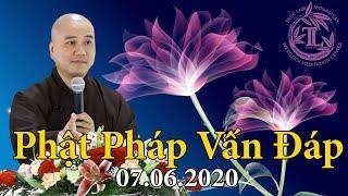 Phật Pháp Vấn Đáp mới 14.06.2020 - Thầy Thích Pháp Hòa