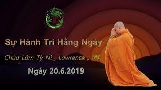 Sự Hành Trì Hằng Ngày - Thầy Thích Pháp Hòa ( Chùa Lâm Tỳ Ni Lawrence, MA ngày 20.6.2019 )