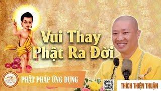 Vui Thay, Phật Ra Đời