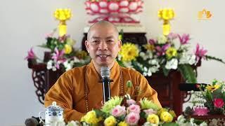 AN TRÚ TRONG CHÁNH NIỆM - TT. Thích Quang Thạnh (Chùa Phật bảo)