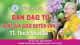 Lời đạo từ của TT. THÍCH NHẬT TỪ kết thúc khóa tu XGGD kỳ 7 chùa Giác Ngộ 19-09-2020