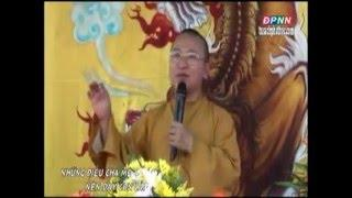Những Điều Cha Mẹ Nên Dạy Con Cái (26/08/2012) video do Thích Nhật Từ giảng