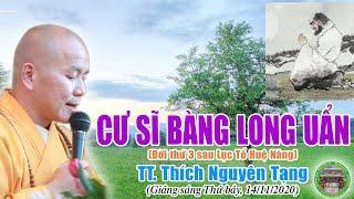 185. Cư sĩ Bàng Long Uẩn (740–808) | TT Thích Nguyên Tạng giảng