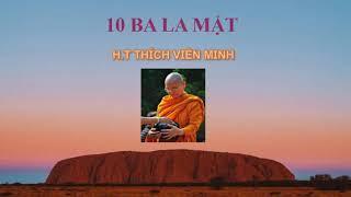 10 BA LA MẬT | HT THÍCH VIÊN MINH