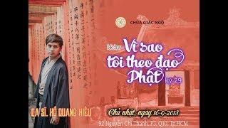 TalkShow Vì Sao Tôi Theo Đạo Phật kỳ 29 - Ca sĩ Hồ Quang Hiếu