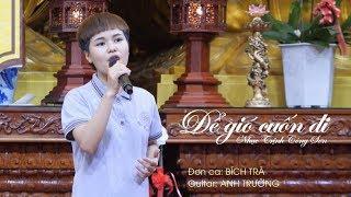 Để gió cuốn đi - Bích Trà trong ban đạo ca trẻ hát tại chùa Giác Ngộ 14-04-2019