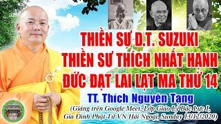Thiền Sư Suzuki, Thiền Sư Nhất Hạnh, Đức Đạt Lai Lạt Ma 14 | TT Nguyên Tạng giảng