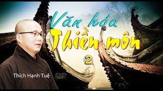 Văn Hóa Thiền Môn - Phần 2