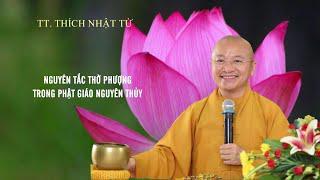 Vấn đáp: Nguyên tắc thờ phượng trong Phật giáo nguyên thủy | TT. Thích Nhật Từ