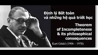 Kurt Godel, Định lý bất toàn và hệ quả triết học - Phạm Việt Hưng
