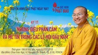 [LIVESTREAM] Góc nhìn Phật giáo 17: Những điều phản cảm và mê tín trong các lễ hội đầu năm