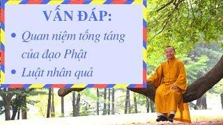 Vấn đáp: Quan niệm tống táng của đạo Phật, Luật nhân quả