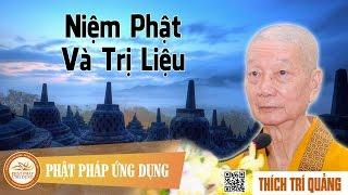 Niệm Phật và trị liệu - HT. Thích Trí Quảng