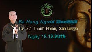 Ba Hạng Người Thờ Phật *mới*- Thầy Thích Pháp Hòa (Tư Gia Thanh Nhiên , San Diego)