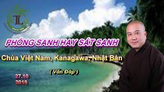 Phóng Sanh Hay Sát Sanh - Thầy Thích Pháp Hòa ( Chùa Việt Nam,kanagawa, Nhật Bản, Ngày 27.10.2019 )
