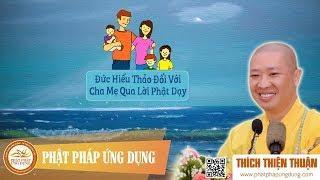 Đức Hiếu Thảo Đối Với Cha Mẹ Qua Lời Phật Dạy (KT106) - Thích Thiện Thuận