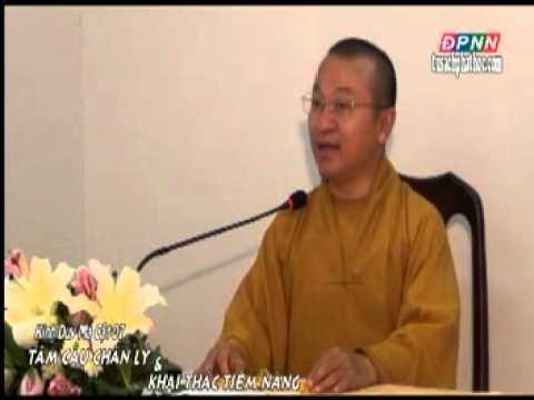 Kinh Duy Ma Cật 07:Tầm Cầu Chân Lý và Khai Thác Tiềm Năng (01/08/2012) video do Thích Nhật Từ giảng