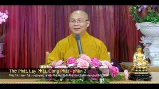 Phật Học Phổ Thông | Thờ Phật, Lạy Phật, Cúng Phật - phần 2