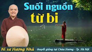 SUỐI NGUỒN TỪ BI ( MỚI NHẤT)| Ni Sư Hương Nhũ || Thiên Quang Media