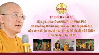TT. NHẬT TỪ gặp gỡ, chia sẻ với ĐĐ. Thích Minh Phú và khoảng 30 tình nguyện viên - Ngày 22-07-2021