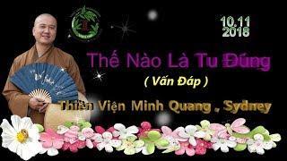 Thế Nào Là Tu Đúng? ( Vấn Đáp ) - Thầy Thích Pháp Hòa ( Thiền Viện Minh Quang,10.11.2018 )