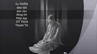 Tu THIỀN như thế nào cho đúng lời Phật dạy