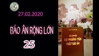Báo Ân Rộng Lớn 25 - Thầy Thích Pháp Hòa (Tv Trúc Lâm, Ngày 27.02.2021)