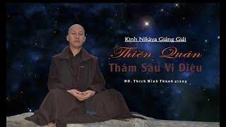 Kinh NIKAYA Giảng Giải - Thiền Quán Thâm Sâu Vi Diệu