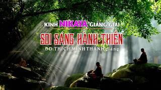 Kinh NIKAYA Giảng Giải -  Soi Sáng Hành Thiền