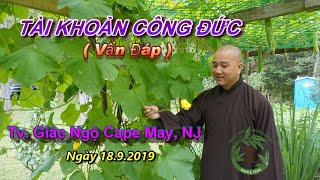 Tài Khoản Công Đức - Thầy Thích Pháp Hòa ̣̣̣( Tv.Giác Ngộ Cape May, NJ Ngày 18.8.2019 ) ̣