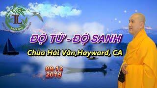 Độ Tử   Độ Sanh - Thầy Thích Pháp Hòa ( Chùa Hải Vân, Hayward, CA. Ngày 9.12.2019 )