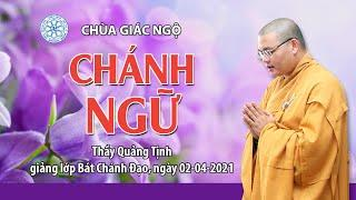 CHÁNH NGỮ - Thầy Quảng Tịnh giảng lớp Bát Chánh Đạo, ngày 02-04-2021