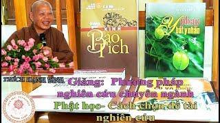 Phương pháp nghiên cứu chuyên ngành Phật học- Cách chọn đề tài NCPH