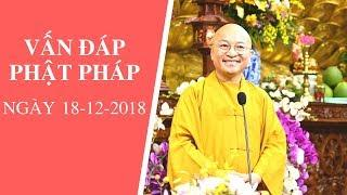 Vấn đáp Phật pháp ngày 18-12-2018 (LIVE) | Thích Nhật Từ