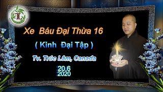 Xe Báu Đại Thừa 16 - Thầy Thích Pháp Hòa(Tv Trúc Lâm, Ngày 20.6.2020)