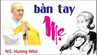 Bàn Tay Mẹ || Ni Sư Hương Nhũ || Thiên Quang Media