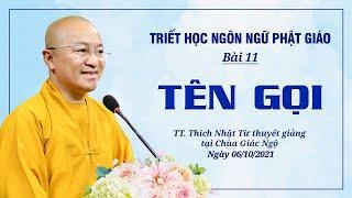 TÊN GỌI | Triết học ngôn ngữ Phật giáo | Bài 11