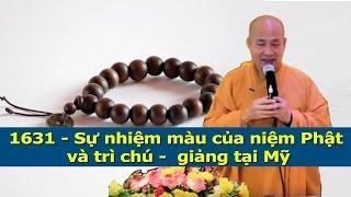 Sự nhiệm mầu của niệm Phật và trì chú - giảng tại California