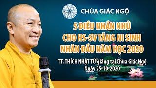 5 ĐIỀU NHẮN NHỦ CHO HS-SV TĂNG NI SINH NHÂN ĐẦU NĂM HỌC 2020 - TT. THÍCH NHẬT TỪ 25-10-2020